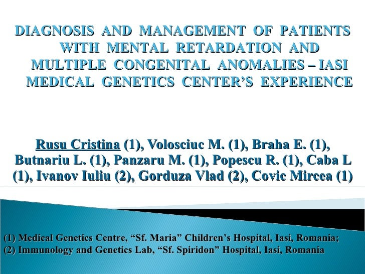 DIAGNOSIS AND MANAGEMENT OF PATIENTS        WITH MENTAL RETARDATION AND     MULTIPLE CONGENITAL ANOMALIES – IASI    MEDICA...