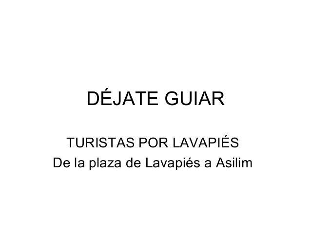 DÉJATE GUIARTURISTAS POR LAVAPIÉSDe la plaza de Lavapiés a Asilim