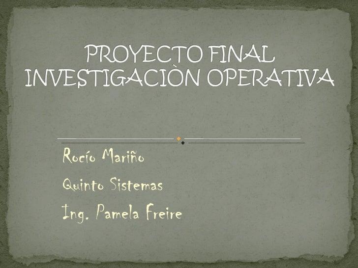 Rocío Mariño Quinto Sistemas Ing. Pamela Freire
