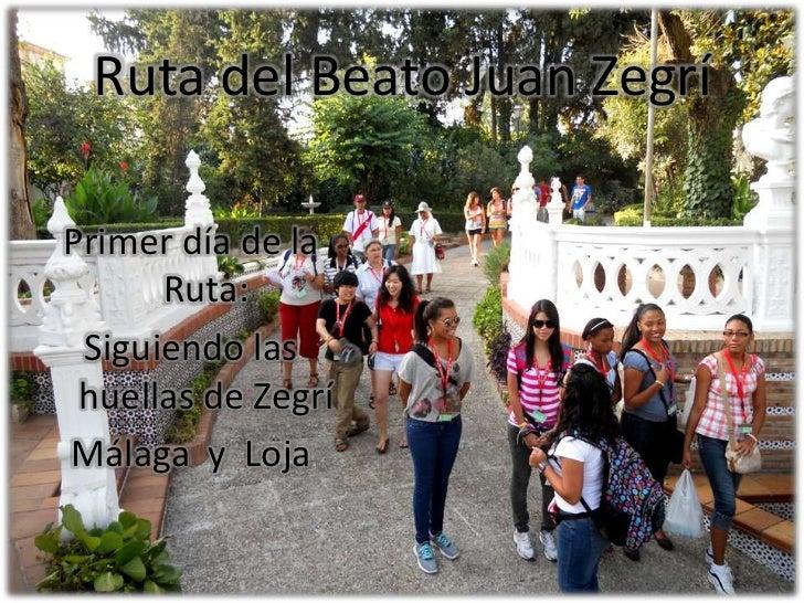 Ruta del Beato Juan Zegrí<br />Primer día de la Ruta:<br />Siguiendo las huellas de Zegrí<br />Málaga  y  Loja<br />