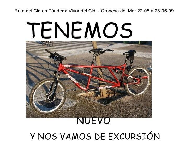 Ruta del Cid en Tándem: Vivar del Cid – Oropesa del Mar 22-05 a 28-05-09 TENEMOS  NUEVO  Y NOS VAMOS DE EXCURSIÓN