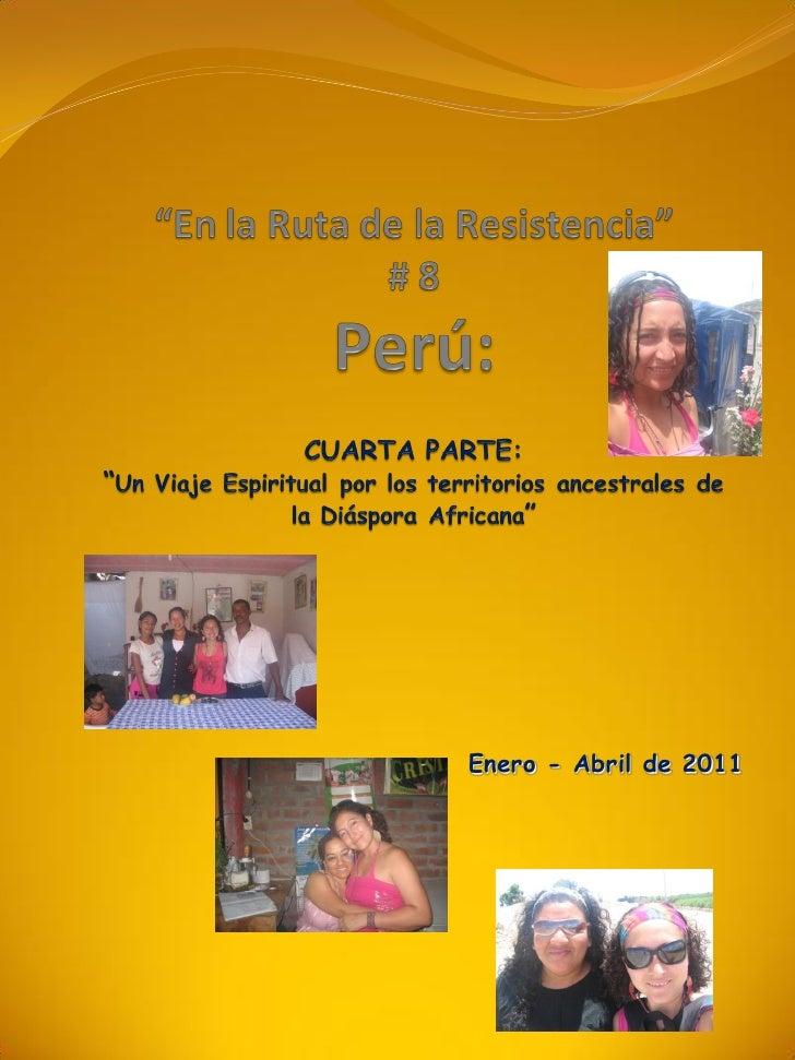Ruta de resistencia 8. perú, costa peruana y salida de perú
