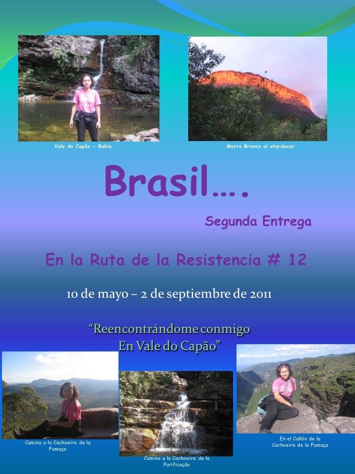 Vale do Capão - Bahia                                 Morro Branco al atardecer                              Brasil….     ...