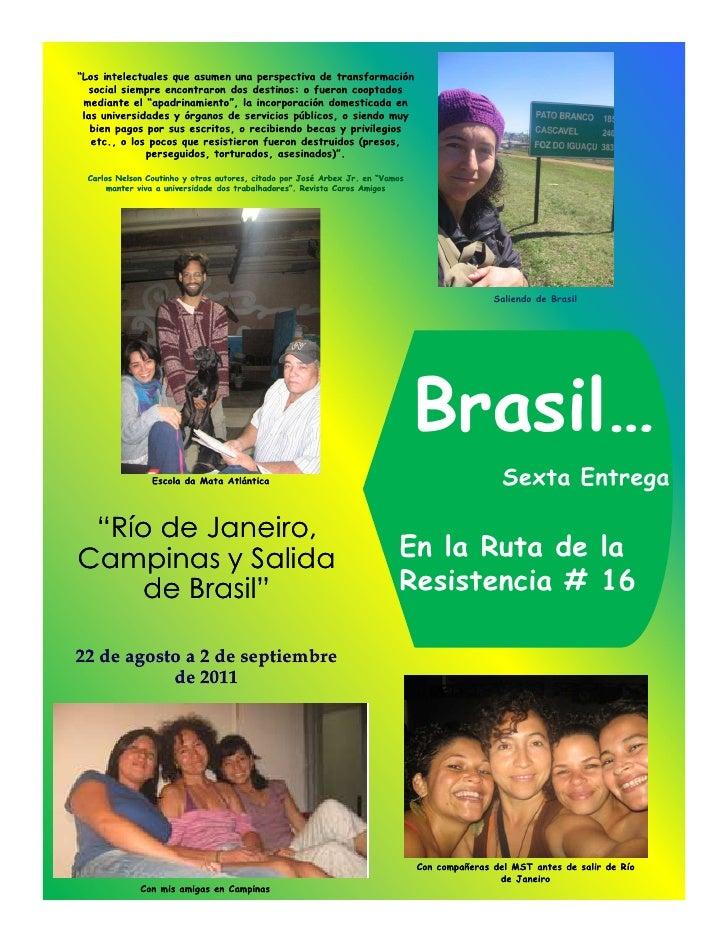 Ruta de resistencia de brasil 16 salida de brasil español