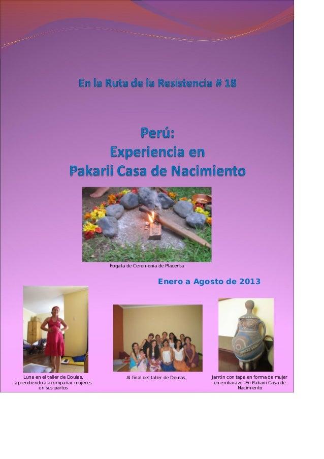 Enero a Agosto de 2013  Fogata de Ceremonia de Placenta Luna en el taller de Doulas, aprendiendo a acompañar mujeres en s...