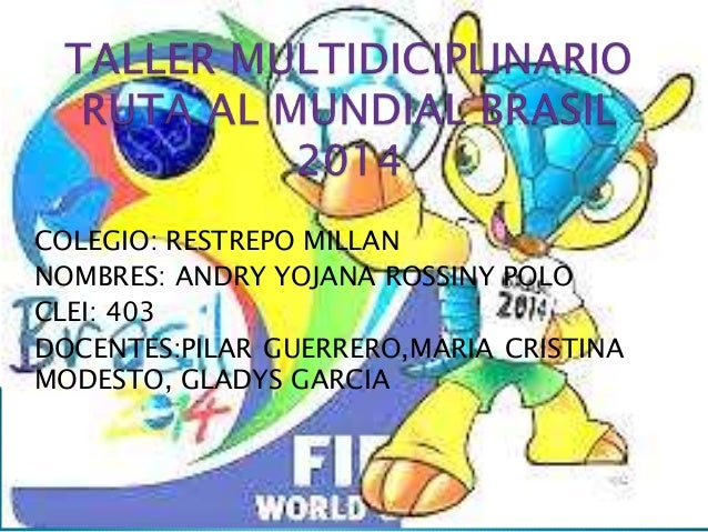 COLEGIO: RESTREPO MILLAN NOMBRES: ANDRY YOJANA ROSSINY POLO CLEI: 403 DOCENTES:PILAR GUERRERO,MARIA CRISTINA MODESTO, GLAD...