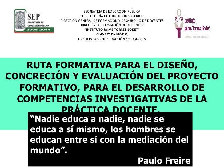 SECREATRIA DE EDUCACIÓN PÚBLICA SUBSECRETRÍA DE EDUCACIÓN SUPERIOR DIRECCIÓN GENERAL DE FORMACIÓN Y DESARROLLO DE DOCENTES...