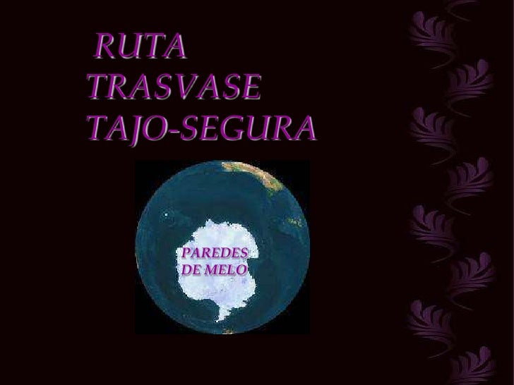 RUTA TRASVASE TAJO-SEGURA       PAREDES     DE MELO