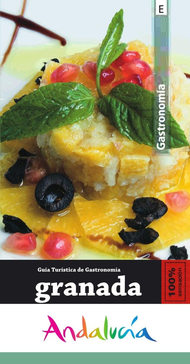 Granada,una historiacon saborL        a gastronomía es el         reclamo para conocer         zonas con gran valor       ...