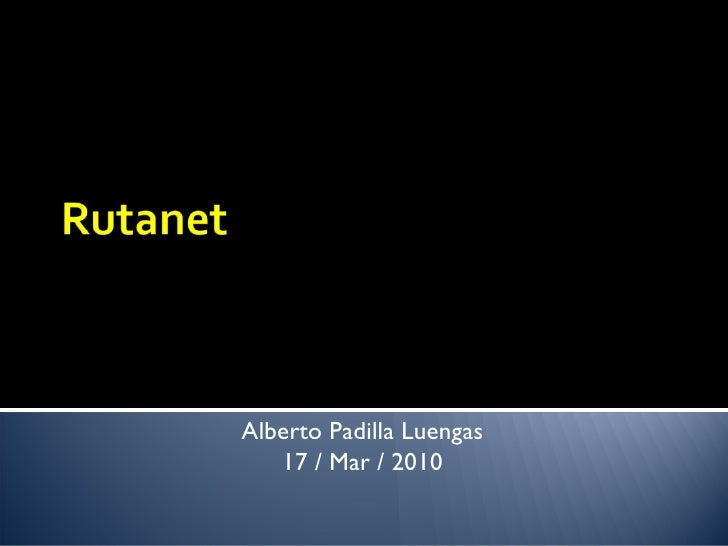 Alberto Padilla Luengas 17 / Mar / 2010