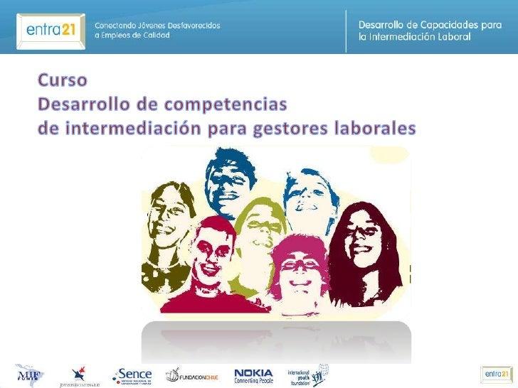 Curso<br />Desarrollo de competencias<br />de intermediación para gestores laborales<br />