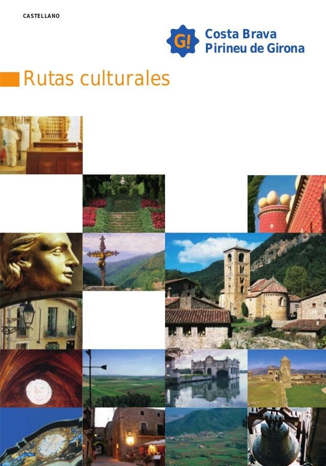 CASTELLANO                       i   Costa Brava                   G       Pirineu de GironaRutas culturales