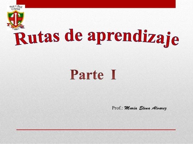 Prof.: María Elena Alvarez