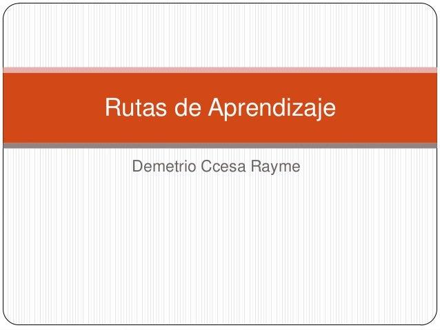 Rutas de Aprendizaje Demetrio Ccesa Rayme