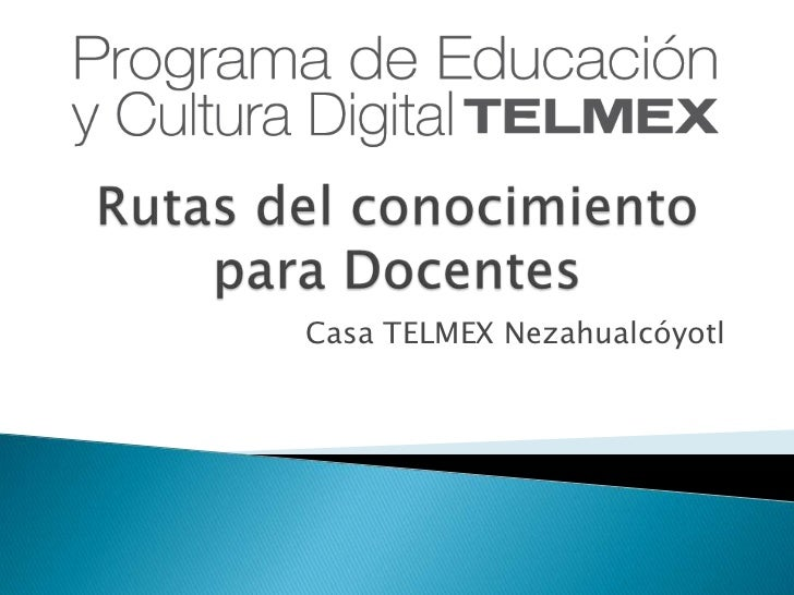 Casa TELMEX Nezahualcóyotl