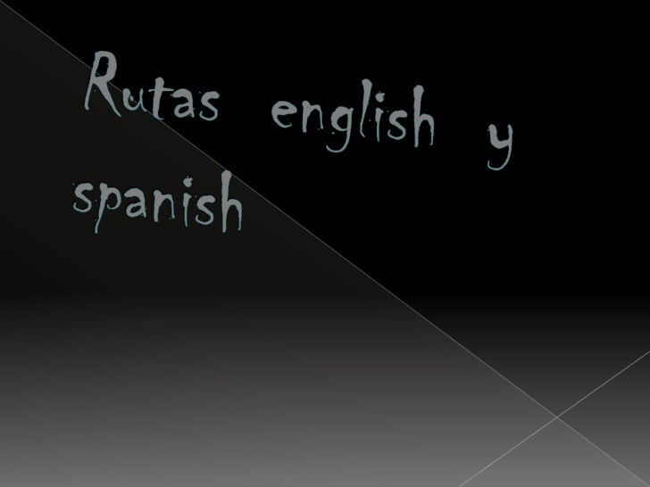 Rutas  english  y spanish<br />