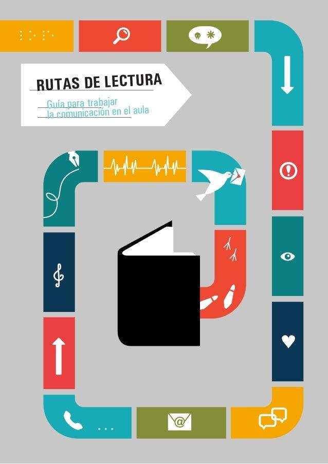 Ruta 1: Función de la Comunicación  RUTAS DE LECTURA Guía para trabajar aula la comunicación en el  B