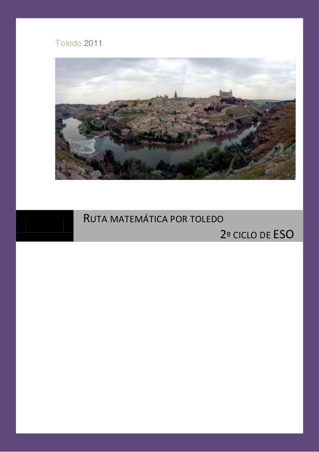"""Ruta Matemática por Toledo para 2º ciclo de ESO ©2010/2011. Grupo de Trabajo de Rutas del IES Alfonso X """"El sabio"""" de Tole..."""