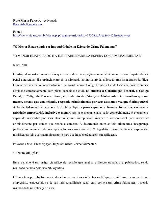 Rute Marta Ferreira - Advogada  Rute.Adv@gmail.com  Fonte :  http://www.viajus.com.br/viajus.php?pagina=artigos&id=1735&id...