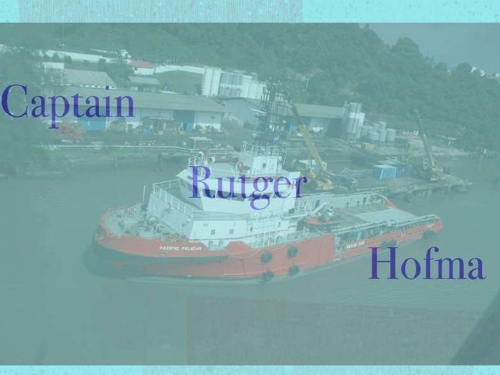 <ul><li>Captain  </li></ul><ul><li>Rutger  </li></ul><ul><li>Hofma </li></ul>