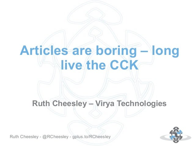 Ruth Cheesley - Joomla!Day UK - Articles are boring, long live the CCK!