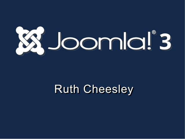 Ruth Cheesley - Joomla!Day Kenya - Joomla 3, The Holy Grail?