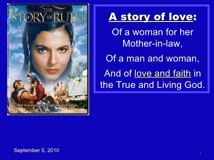 A story of love : Of a woman for her Mother-in-law, Of a man and woman, And of  love and faith  in the True and Living God...