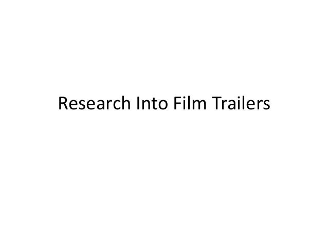 Research Into Film Trailers
