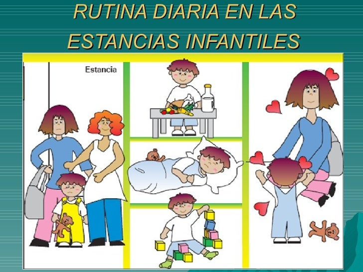 RUTINA DIARIA EN LAS  ESTANCIAS INFANTILES