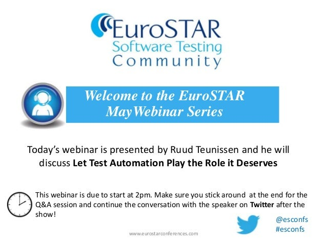 Today's webinar is presented by Ruud Teunissen and he willdiscuss Let Test Automation Play the Role it DeservesWelcome to ...
