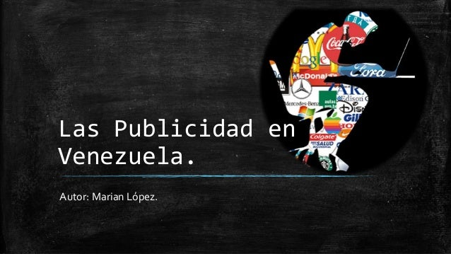 Las Publicidad en  Venezuela.  Autor: Marian López.