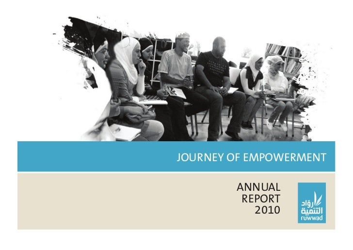 Ruwwad annual report 2010   1JOURNEY OF EMPOWERMENT        ANNUAL         REPORT           2010