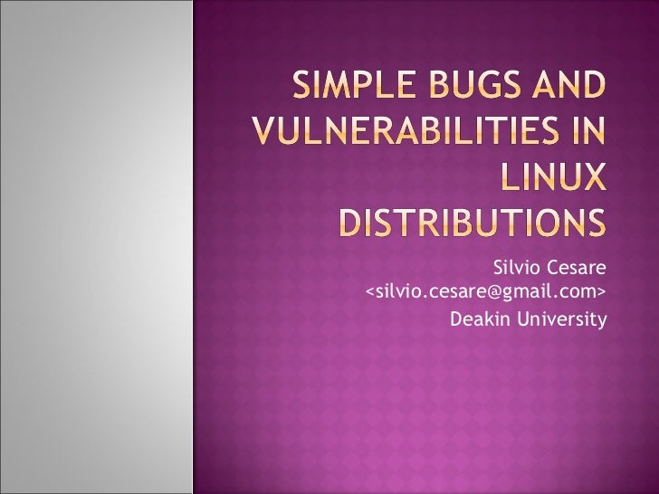 Simple Bugs and Vulnerabilities in Linux Distributions