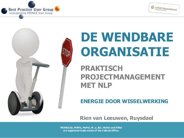 PRINCE2®, MSP®, MoP®, M_o_R®, MoV® and P30® are registered trade marks of the Cabinet Office. 4 JUNI 2013 DE WENDBARE ORGA...