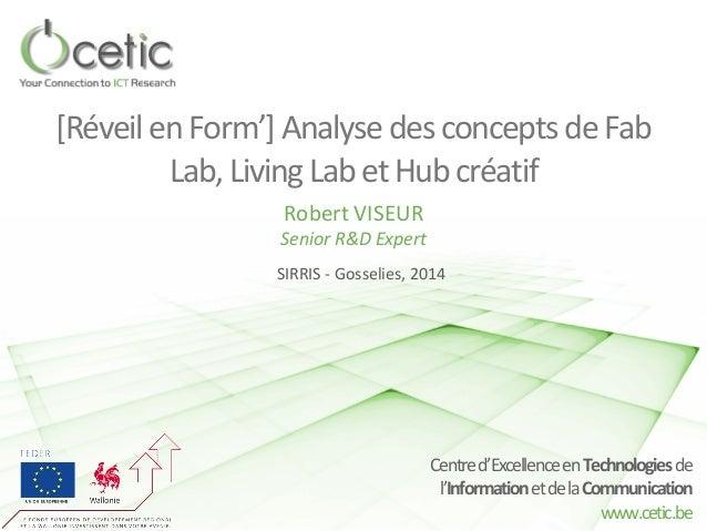Centre d'Excellence en Technologies de  l'Information et de la Communication  www.cetic.be  [Réveil en Form'] Analyse des ...