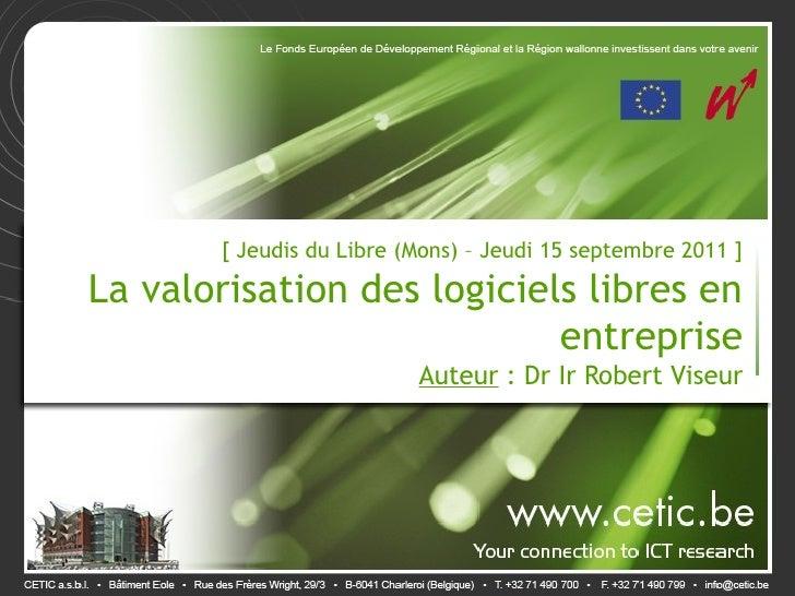 [ Jeudis du Libre (Mons) – Jeudi 15 septembre 2011 ]La valorisation des logiciels libres en                            ent...