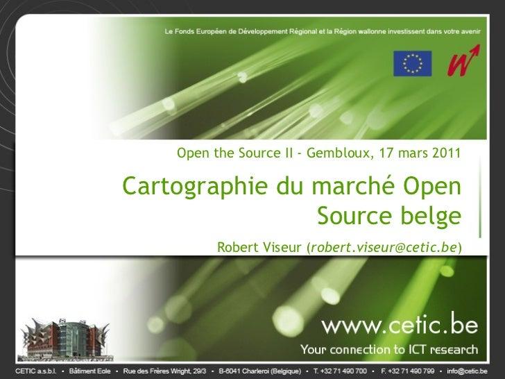 Open the Source II - Gembloux, 17 mars 2011                                               .Cartographie du marché Open    ...