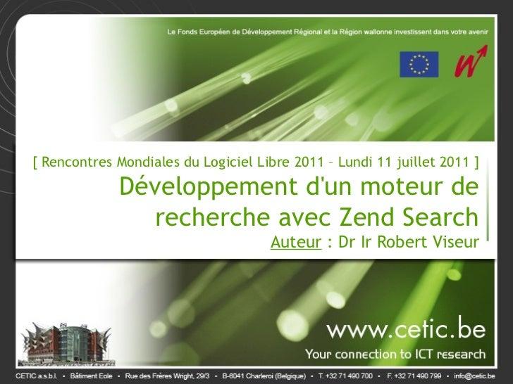 [ Rencontres Mondiales du Logiciel Libre 2011 – Lundi 11 juillet 2011 ]             Développement dun moteur de           ...