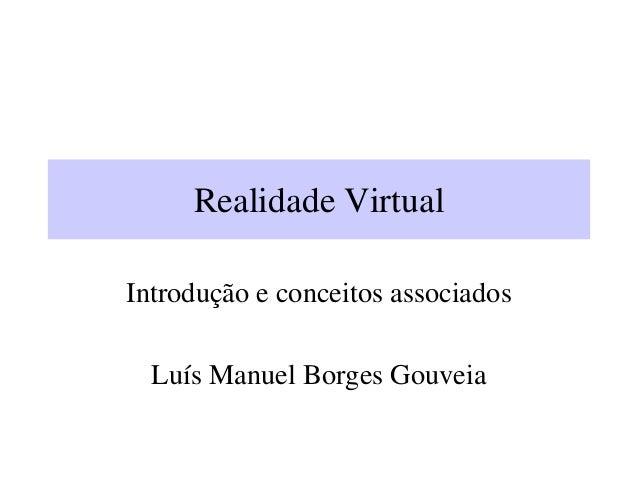 Realidade Virtual. Introdução e conceitos associados