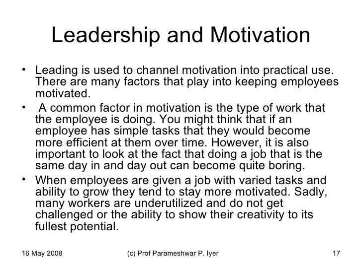 leading and motivating Effective managers have the ability to motivate those to behave in a specific,  in  leadership instruction at the university of notre dame's mendoza college of.