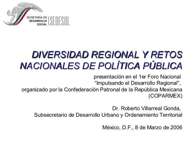 DIVERSIDAD REGIONAL Y RETOSDIVERSIDAD REGIONAL Y RETOSNACIONALES DE POLÍTICA PÚBLICANACIONALES DE POLÍTICA PÚBLICApresenta...