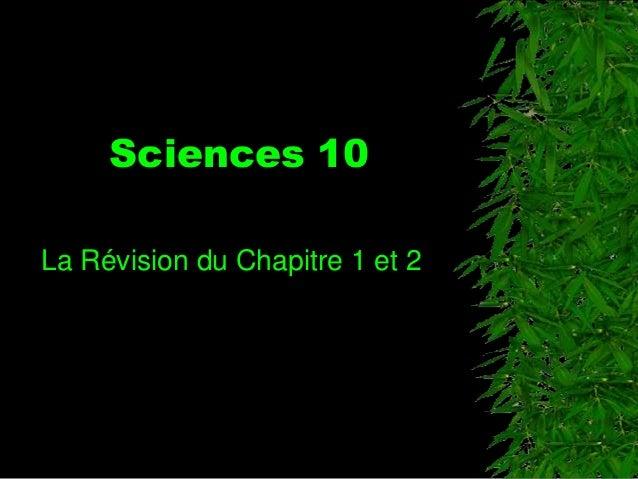 Sciences 10 La Révision du Chapitre 1 et 2
