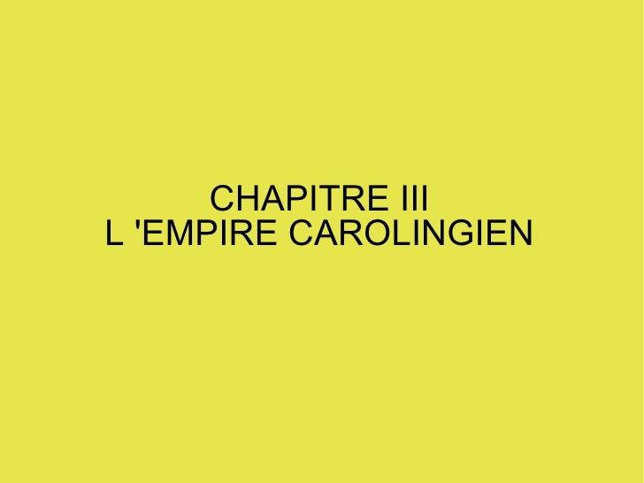 CHAPITRE III L 'EMPIRE CAROLINGIEN