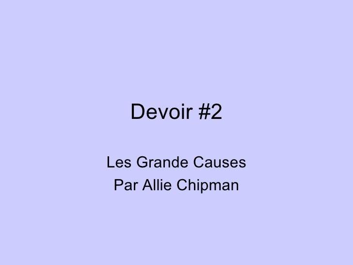 Devoir #2 Les Grande Causes Par Allie Chipman