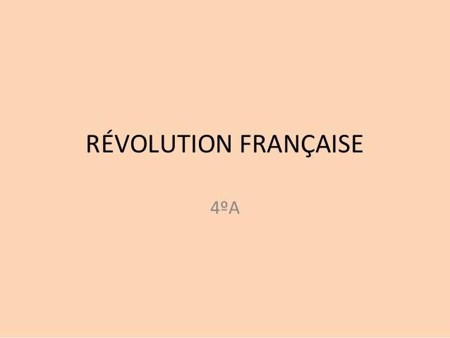RÉVOLUTION FRANÇAISE  4ºA