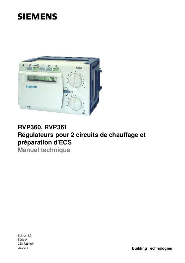 RVP360, RVP361 Régulateurs pour 2 circuits de chauffage et préparation d'ECS Manuel technique  Edition 1.0 Série A CE1P254...