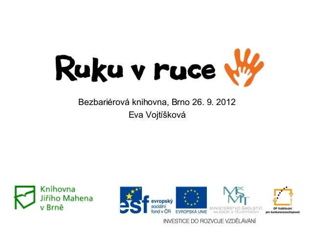 Bezbariérová knihovna, Brno 26. 9. 2012 Eva Vojtíšková
