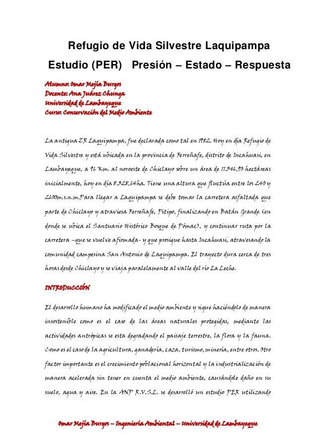 Refugio de Vida Silvestre Laquipampa Estudio (PER) Presión – Estado – Respuesta Alumno: Omar Mejía Burgos  Docente: Ana Ju...