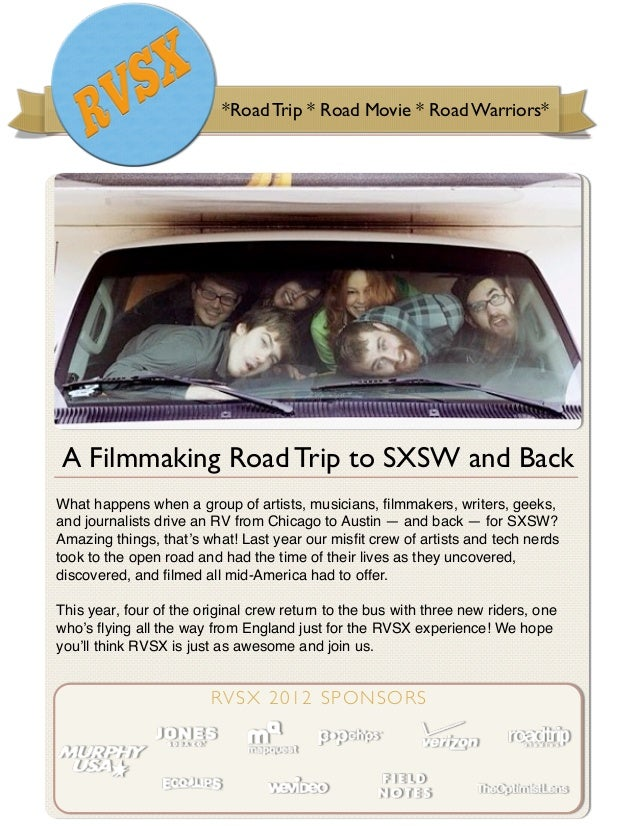*Road Trip * Road Movie * Road Warriors*A Filmmaking Road Trip to SXSW and BackWhat happens when a group of artists, music...
