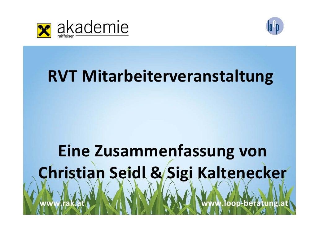 RVTMitarbeiterveranstaltung  EineZusammenfassungvonChristianSeidl&Sigi Kalteneckerwww.rak.at            www.loop‐be...